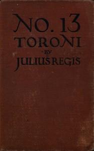 No 13 Toroni  - Julius Regis