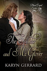 The Spinster and Mr. Glover (Blind Cupid Series  Book 1) - Karyn Gerrard