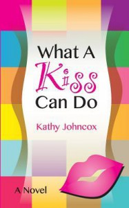 What a Kiss Can Do - Kathy Johncox