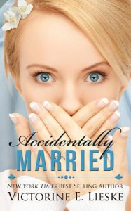 Accidentally Married - Victorine E. Lieske