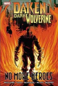 Daken: Dark Wolverine: No More Heroes - Alessandro Vitti, Rob Williams