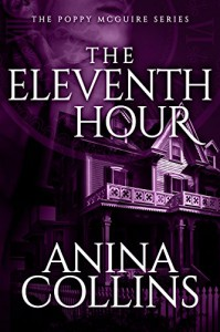 The Eleventh Hour (Poppy McGuire Mysteries Book 1) - Anina Collins