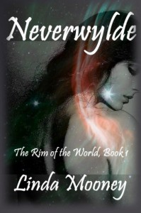 Neverwylde (The Rim of the World) (Volume 1) - Linda Mooney