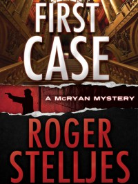 First Case - Roger Stelljes