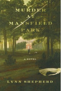 Murder at Mansfield Park: A Novel - Lynn Shepherd