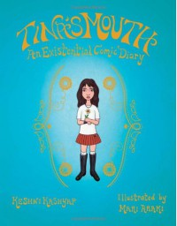 Tina's Mouth: An Existential Comic Diary - Keshni Kashyap, Mari Araki