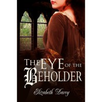 The Eye of the Beholder - Anne Wentworth, Elizabeth Darcy,  Nicole Ciacchella