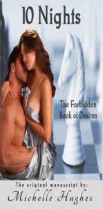 10 Nights (Forbidden Desires, #1) - Michelle Hughes