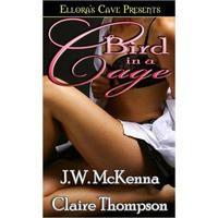 Bird In A Cage - J.W. McKenna,  Claire Thompson