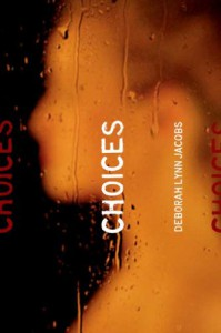 Choices - Deborah Lynn Jacobs
