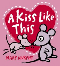 A Kiss Like This - Mary Murphy