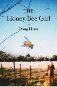 The Honey Bee Girl - Doug Hiser