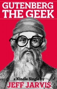 Gutenberg the Geek - Jeff Jarvis