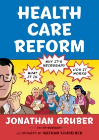 Health Care Reform: What It Is, Why It's Necessary, How It Works - Jonathan Gruber