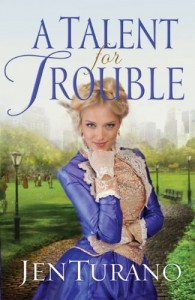 A Talent for Trouble - Jen Turano