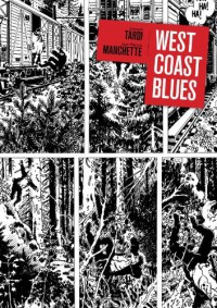 West Coast Blues - 'Jean-Patrick Manchette',  'Jacques Tardi'