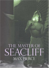 The Master of Seacliff - Max Pierce