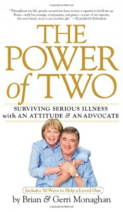 The Power of Two: Surviving Serious Illness with an Attitude and an Advocate - Gerri Monaghan, Brian Monaghan