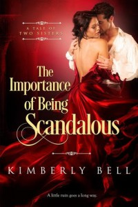The Importance of Being Scandalous - Kimberly  Bell