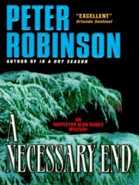 A Necessary End (Inspector Banks #3) - James Langton, Peter   Robinson