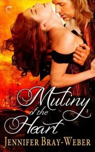 Mutiny of the Heart - Jennifer Bray-Weber