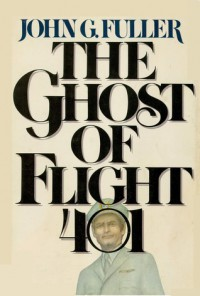 The Ghost of Flight 401 - John G. Fuller