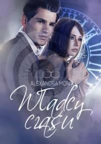 Władcy czasu - Alexandra Monir