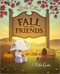 Little Elliott, Fall Friends - Mike Curato