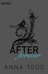After forever: AFTER 4 - Roman - Anna Todd, Corinna Vierkant-Enßlin, Julia Walther