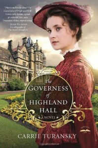 The Governess of Highland Hall: A Novel - Carrie Turansky