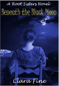 Beneath The Black Moon - Clara Fine