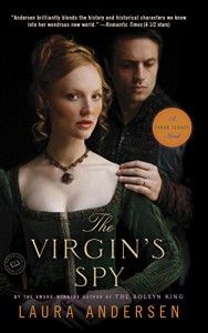 The Virgin's Spy: A Tudor Legacy Novel (Tudor Legacy Trilogy Book 2) - Laura Andersen