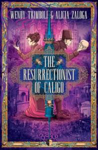 The Resurrectionist of Caligo - Alicia Zaloga, Wendy Trimboli