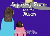 Squishy Face and the Moon - Jennifer Oneal Gunn