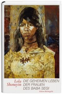 Die geheimen Leben der Frauen des Baba Segi - Lola Shoneyin, Ilija Trojanow, Susann Urban