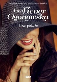 Czas pokaże - Anna Ficner-Ogonowska