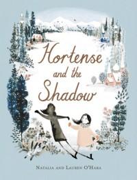 Hortense and the Shadow - Natalia O'Hara