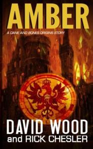 Amber: A Dane and Bones Origins Story (Dane Maddock Origins) (Volume 7) - David Wood, Rick Chesler