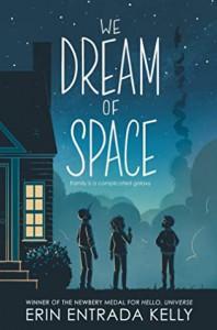 We Dream of Space - Erin Entrada Kelly