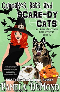 Cupcakes, Bats, and Scare-dy Cats (An Annie Graceland Cozy Mystery Book 6) - Pamela DuMond