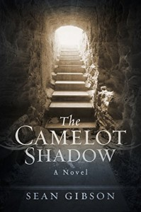The Camelot Shadow: A Novel - Sean Gibson