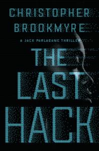 The Last Hack: A Jack Parlabane Thriller - Christopher Brookmyre