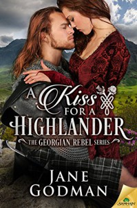 A Kiss for a Highlander (The Georgian Rebel Series) - Jane Godman