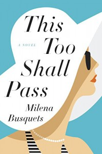 This Too Shall Pass: A Novel - Milena Busquets