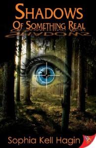 Shadows of Something Real - Sophia Kell Hagin