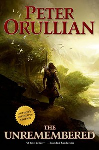 The Unremembered: Author's Definitive Edition (Vault of Heaven) - Peter Orullian