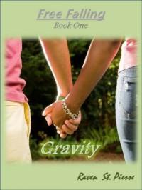 Gravity (Free Falling, #1) - Raven St. Pierre