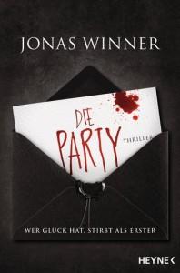Die Party: Thriller. Wer Glück hat, stirbt als Erster - Jonas Winner