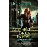 All Spell Breaks Loose (Raine Benares, #6) - Lisa Shearin