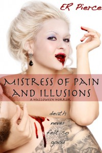 Mistress of Pain and Illusions - E.R. Pierce